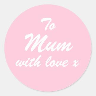 To Mum With Love Pink Round Sticker