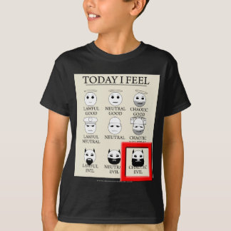 Today I Feel Chaotic Evil Shirts