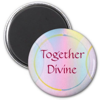 Together Divine Positive Affirmation 6 Cm Round Magnet