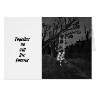 Together We Will Live Forever Greeting Card