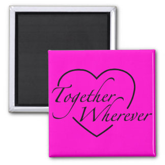 together wherever magnet