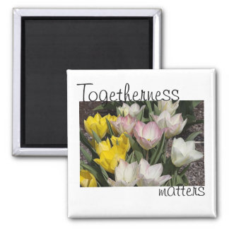 Togetherness Matters Square Magnet