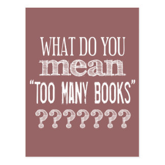 Too Many Books - available in all colours Postcard