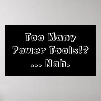 Too Many Power Tools ... Nah. Slogan. Poster