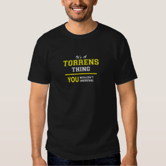 TORRENS thing, you wouldn't understand T Shirts