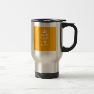 Traffic Yellow Decor Keep Calm And Your Text Stainless Steel Travel Mug