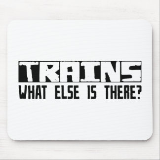 Trains What Else Is There? Mouse Pad