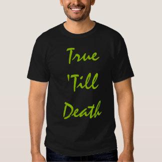 True 'Till Death Shirt