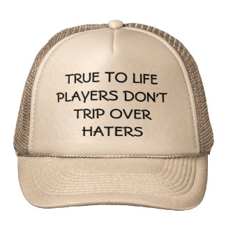 True to Life Players Don't Trip Over Haters Cap