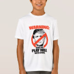 Trump Warning - Does not play well Shirt