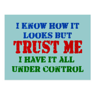 Trust Me - All Under Control Postcard