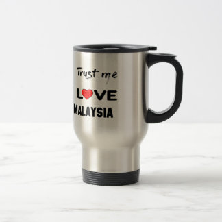 Trust me I love Malaysia. Stainless Steel Travel Mug