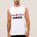 Trust me I'm a Banker Sleeveless T-shirts