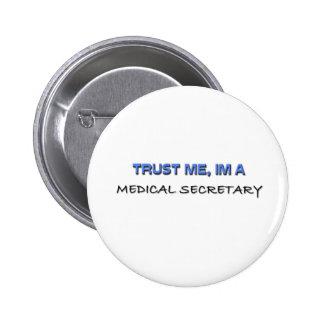 Trust Me I'm a Medical Secretary 6 Cm Round Badge