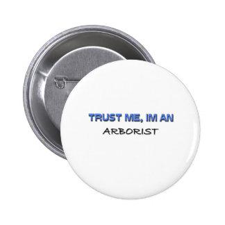 Trust Me I'm an Arborist 6 Cm Round Badge