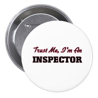 Trust me I'm an Inspector 7.5 Cm Round Badge
