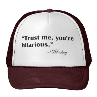 Trust Me, Whiskey Hat