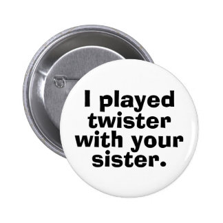 Twister With Your Sister 6 Cm Round Badge