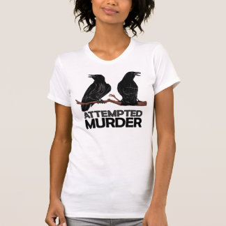 Two Crows = Attempted Murder T-shirts