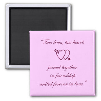 """Two lives, two hearts joined together in frien... Square Magnet"