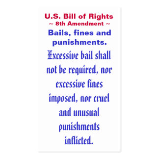 U.S. Bill of Rights, ~ Eight (8th) Amendment ~ Pack Of Standard Business Cards