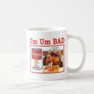 "UM UM BAD ""OBAMA SOUP"" BASIC WHITE MUG"