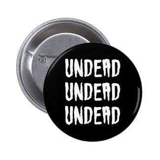Undead Undead Undead Goth Batcave Deathrock 6 Cm Round Badge