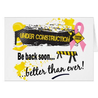 Under Construction Breast Cancer Greeting Card
