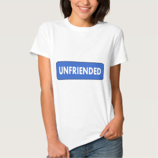 Unfriended Tshirts