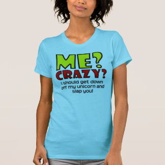 Unicorn Crazy Funny T-Shirt