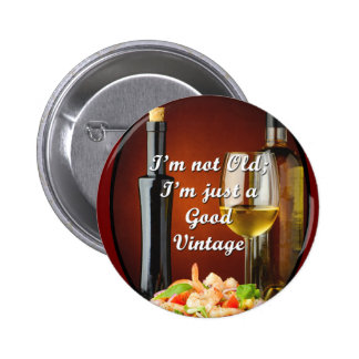Unique Button for Baby Boomer Wine Lovers