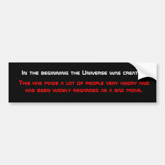 Universe - Bad Move Bumper Sticker