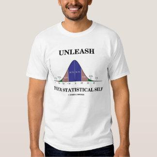 Unleash Your Statistical Self (Stats Humor) Shirt