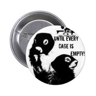 Until Every Cage is Empty! 6 Cm Round Badge