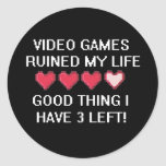 Video Games Ruined My Life Style 1 Round Sticker