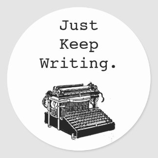 "Vintage Typewriter ""Just Keep Writing"", any color Round Sticker"