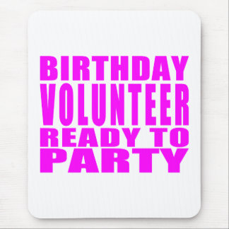 Volunteers : Birthday Volunteer Ready to Party Mouse Pad