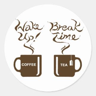 Wake up! break time round sticker