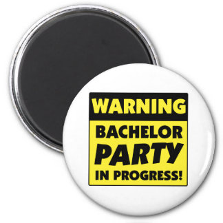 Warning Bachelor Party In Progress 6 Cm Round Magnet