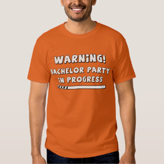 Warning! Bachelor party in progress! Tee Shirt