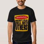 Warning: Doesn't Play Well With Others T Shirts