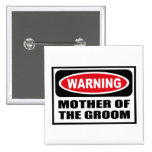 Warning MOTHER OF THE GROOM Button