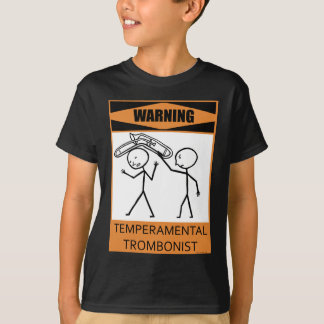 Warning Temperamental Trombonist Tee Shirts