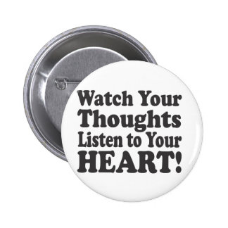 Watch Your Thoughts Listen to your HEART! - Stacke 6 Cm Round Badge