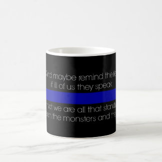 We Are All That Stands Thin Blue Line Coffee Mug