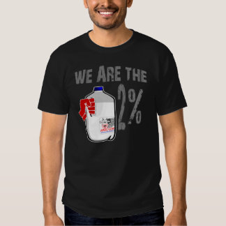 We Are The 2% Milk! Funny Occupy Wall Street Spoof Tee Shirts