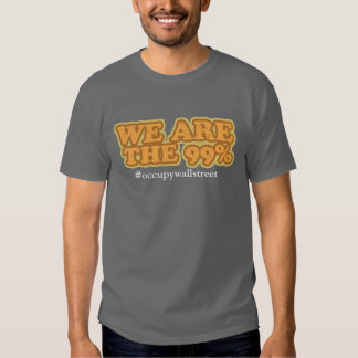 We Are The 99% - Occupy Wallstreet Shirt
