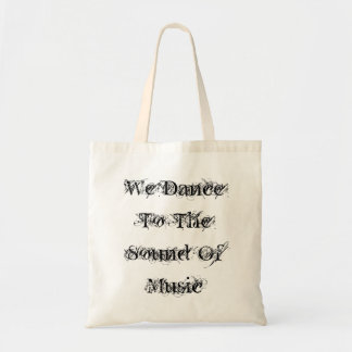 We Dance To The Sound Of Music Budget Tote Bag