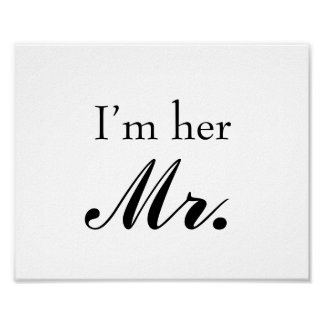 "Wedding photo prop sign ""I'm her Mr"" for the groom Poster"