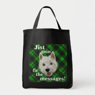 Wee. Westie. Jist Goin' Fir The Messages! Grocery Tote Bag